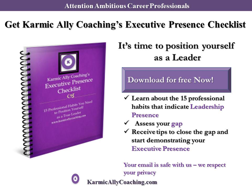 Download Karmic Ally Coaching's Executive Presence Checklist here